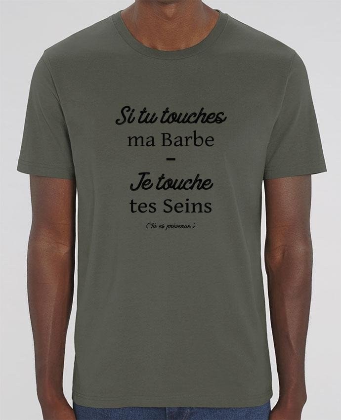T-Shirt Si tu touches ma barbe, je touche tes seins par tunetoo