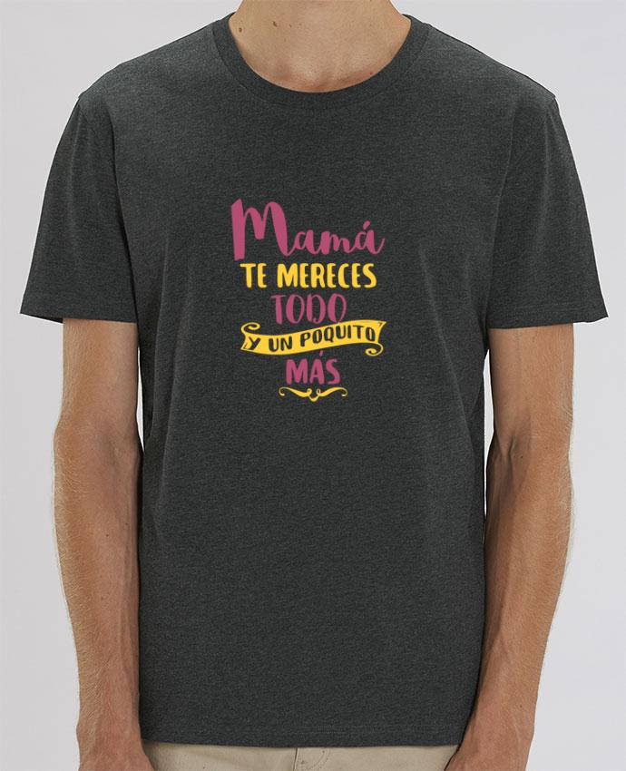 T-Shirt Mamá te mereces todo y un poquito más par tunetoo