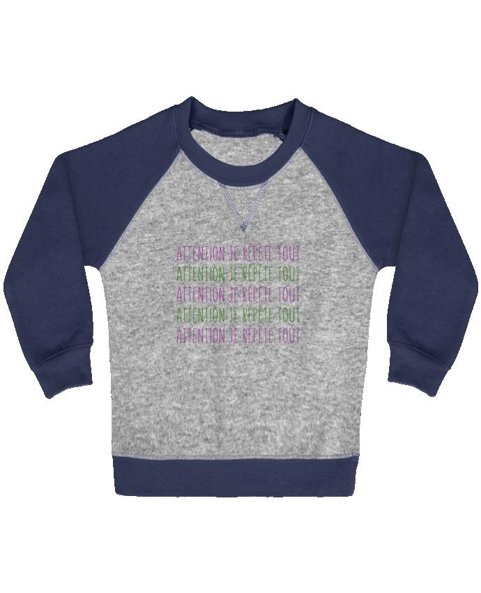 Sweat Shirt Bébé Col Rond Manches Raglan Contrastées Attention je répète tout par tunetoo