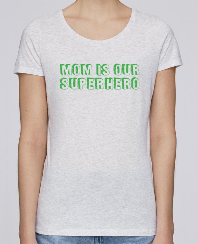 T-shirt Femme Stella Loves Mom is our superhero par tunetoo