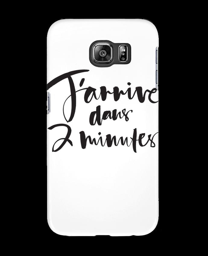 Coque Samsung Galaxy S6 J'arrive dans 2 minutes - Promis